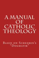 A Manual of Catholic Theology