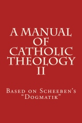 A Manual of Catholic Theology II