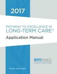 2017 ANCC Pathway to Excellence in Long Term Care Application Manual