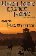 When Josie Comes Home - Book 1 of the New West