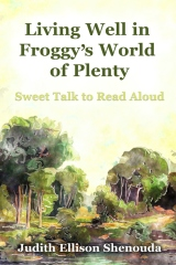 Living Well in Froggy's World of Plenty
