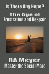 Is There Any Hope? The Age of Frustration and Despair