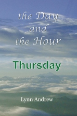 The Day and the Hour: Thursday