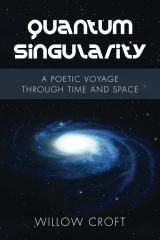 Quantum Singularity: A Poetic Voyage Through Time and Space