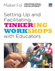 Setting Up and Facilitating Tinkering Workshops with Educators