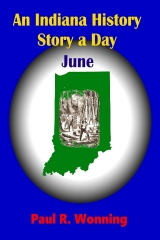 An Indiana History Story a Day - June