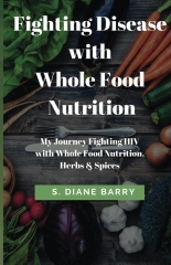 Fighting Disease with Whole Food Nutrition