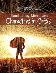 Illuminating Literature: Characters in Crisis
