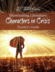 Illuminating Literature: Characters in Crisis, Teacher's Guide