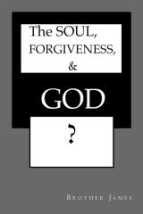 The Soul, Forgiveness & God...