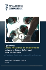 Optimizing Crisis Resource Management  to Improve Patient Safety and Team Performance