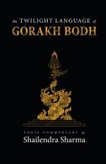 The Twilight Language of Gorakh Bodh