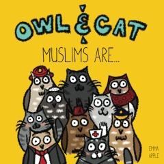 Owl & Cat: Muslims Are...