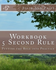 Workbook:  5 Second Rule - Putting the Rule into Practice