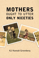 Mothers Ought to Utter Only Niceties