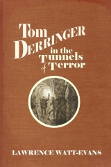 Tom Derringer in the Tunnels of Terror
