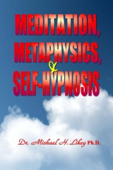 Meditation, Metaphysics & Self-Hypnosis