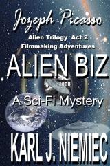 Alien Biz - Jozeph Picasso Alien Trilogy - Act Two