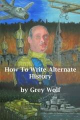 How To Write Alternate History