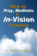 How to Pray, Meditate, & In-Vision Properly