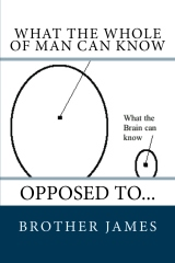 What the Whole of Man Can know