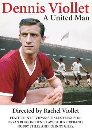Dennis Viollet - A United Man