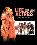 Life of an Actress The Musical