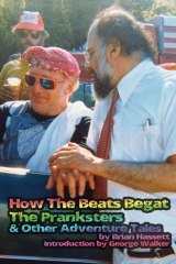 How The Beats Begat The Pranksters, & Other Adventure Tales