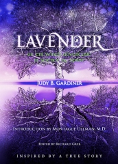 Lavender - An Entwined Adventure In Science & Spirit