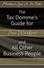 The Tax Domme's Guide for Sex Workers and All Other Business People