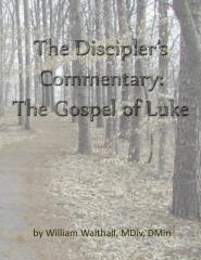 The Discipler's Commentary: Gospel of Luke
