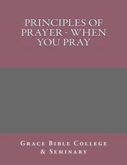 Principles of Prayer - When You Pray