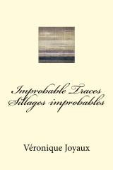 Improbable Traces / Sillages Improbables