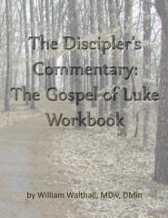 The Discipler's Commentary: Gospel of Luke Workbook
