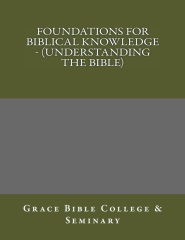Foundations for Biblical Knowledge - (Understanding the Bible)