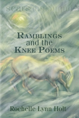 Ramblings and the Knee Poems