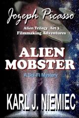 Alien Mobster - Jozeph Picasso Alien Trilogy  Act 3