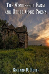 The Wonderful Farm and Other Gone Poems