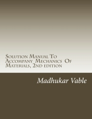 Solution Manual To Accompany  Mechanics  Of Materials, 2nd edition