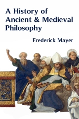 A History of Ancient and Medieval Philosophy