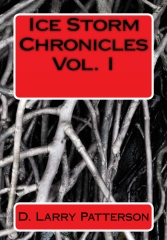 Ice Storm Chronicles Vol. I