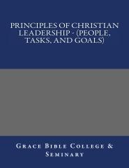 Principles of Christian Leadership - (People, Tasks, and Goals)
