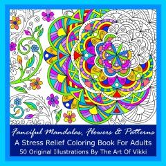 Fanciful Mandalas, Flowers And Patterns