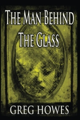 The Man Behind The Glass