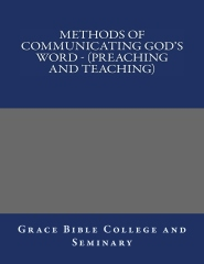 Methods of Communicating God's Word - (Preaching and Teaching)