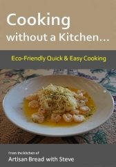 Cooking without a Kitchen... Eco-Friendly Quick & Easy Cooking