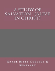 A Study of Salvation - (Alive in Christ)