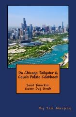 Da Chicago Tailgater & Couch Potato Cookbook