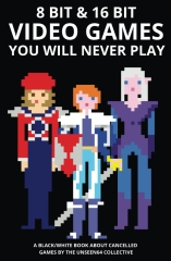 8 bit & 16 bit Video Games You Will Never Play